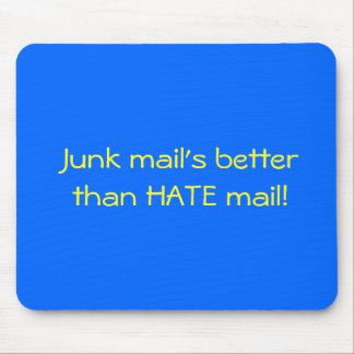 Junk mail's better than HATE mail! Mousepad