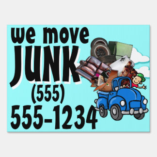 Junk removal. Garbage Hauling. Advertising Lawn Sign