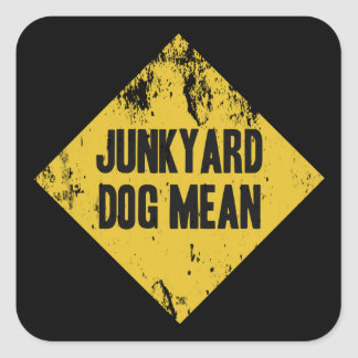 Junkyard Dog Mean Square Sticker