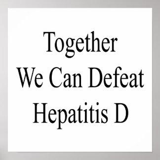 Junta podemos derrotar la hepatitis D Poster