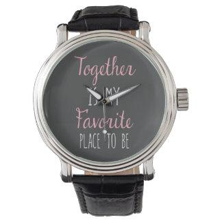 Junto es mi lugar preferido a ser - cita relojes de mano
