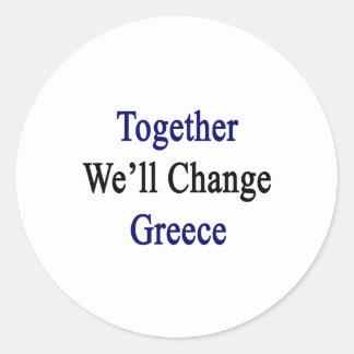 Juntos cambiaremos Grecia Pegatina Redonda