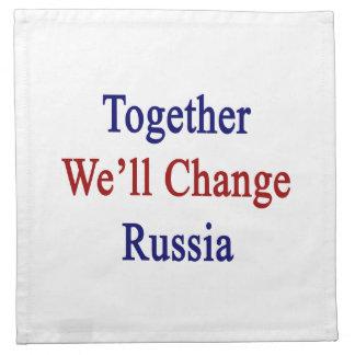 Juntos cambiaremos Rusia Servilletas Imprimidas