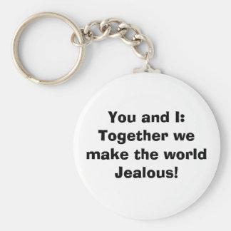 ¡Juntos hacemos el mundo celoso! Llavero