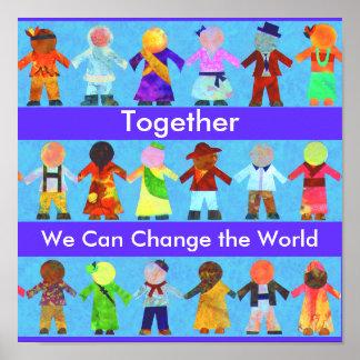 Juntos podemos cambiar el poster del mundo póster
