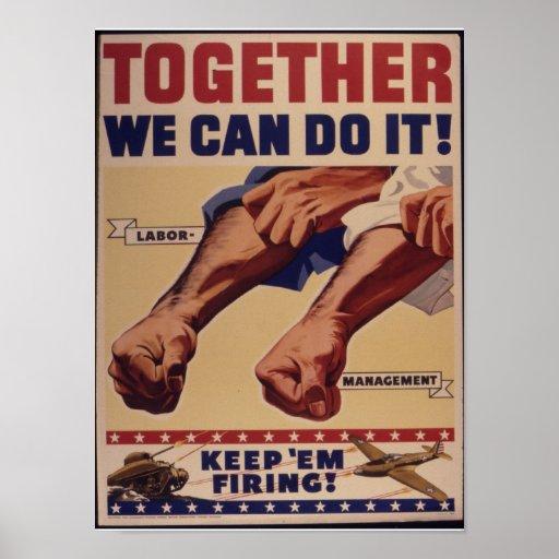 Juntos podemos hacerlo propaganda de WWII Poster