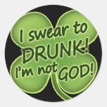 Jure a borracho yo no son dios pegatina redonda