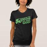 ¡Juro a borracho yo no soy DIOS! Día del St Patty Camiseta