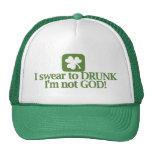 ¡Juro a borracho yo no soy dios! Gorra