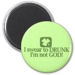 ¡Juro a borracho yo no soy dios! Imán Para Frigorífico
