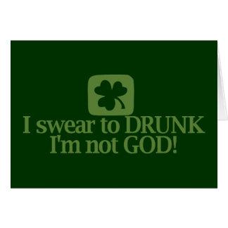 ¡Juro a borracho yo no soy dios! Tarjeta De Felicitación