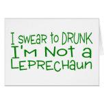 Juro a Im borracho no un Leprehaun Tarjeton