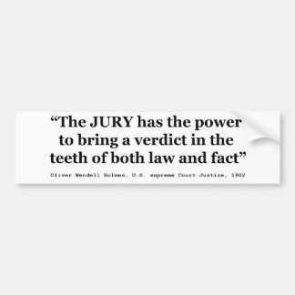 Jury Nullification Quote by Oliver Wendell Holmes Car Bumper Sticker