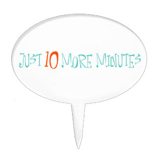 Just 10 More Minutes Cake Toppers