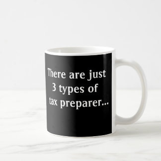 Just 3 Types of Tax Preparer Classic White Coffee Mug
