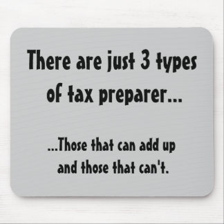 Just 3 types of tax preparer - Tax Joke Mouse Pad