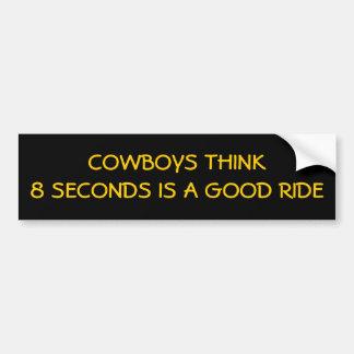 Just 8 Seconds, Cowboys? Car Bumper Sticker