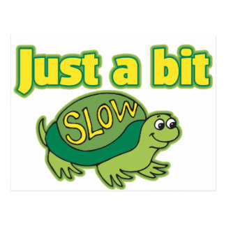 Just a Bit Slow Postcard