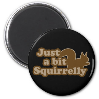 Just a bit Squirrely 2 Inch Round Magnet