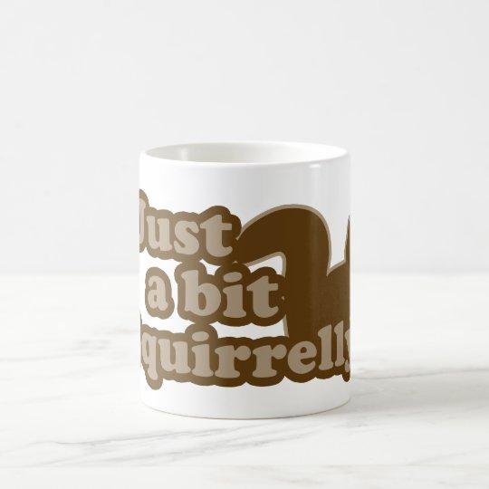Just a bit Squirrely Coffee Mug