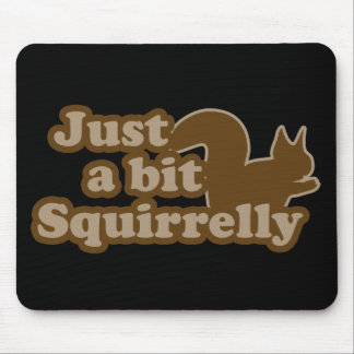 Just a bit Squirrely Mouse Pad