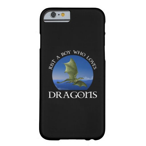 Just A Boy Who Loves Dragons Barely There iPhone 6 Case