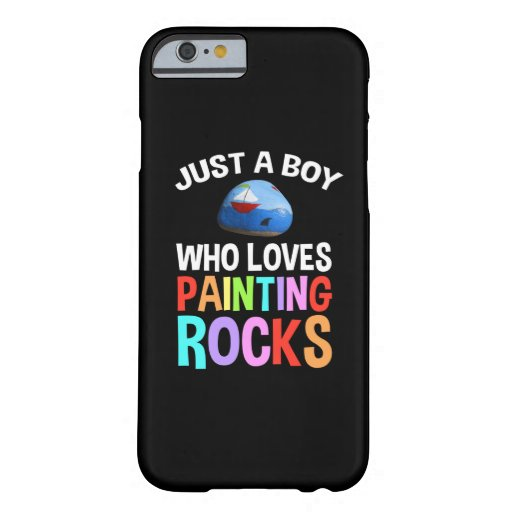 Just A Boy Who Loves Painting Rocks Barely There iPhone 6 Case