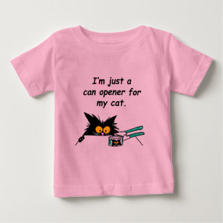 JUST A CAN OPENER FOR MY CAT TEE SHIRT