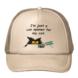JUST A CAN OPENER FOR MY CAT TRUCKER HAT