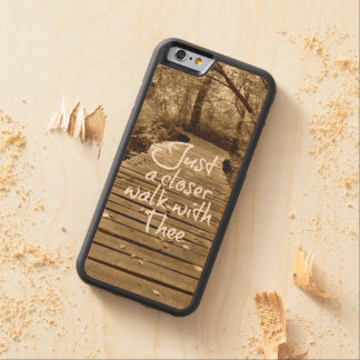 Just a Closer Walk with Thee Carved® Maple iPhone 6 Bumper