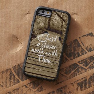 Just a Closer Walk with Thee Tough Xtreme iPhone 6 Case