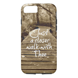 Just a Closer Walk with Thee iPhone 7 Case