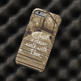 Just a Closer Walk with Thee Tough iPhone 6 Case