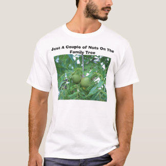 Just A Couple of Nuts On The Family Tree T-Shirt