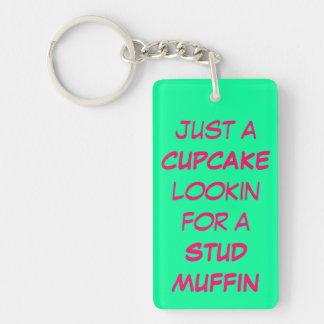 Just a Cupcake Lookin for a Stud Muffin Key Chains