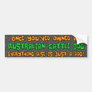Just a Dog Australian Cattle Dog Bumper Sticker