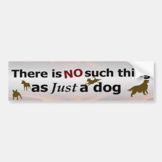 Just a Dog - NOT Bumper Sticker