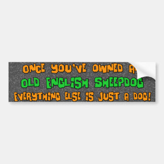 Just a Dog Old English Sheepdog Bumper Sticker Car Bumper Sticker