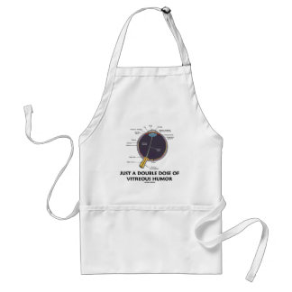 Just A Double Dose Of Vitreous Humor (Eye Anatomy) Adult Apron