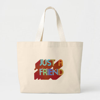 Just A Friend Bags