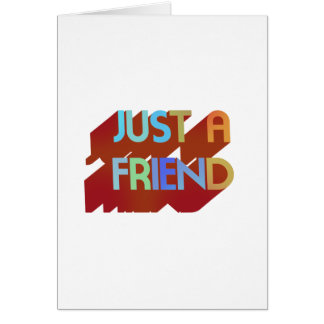 Just A Friend Card