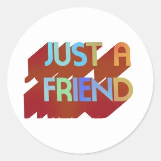 Just A Friend Classic Round Sticker