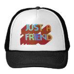 Just A Friend Hat
