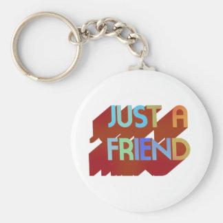 Just A Friend Keychain