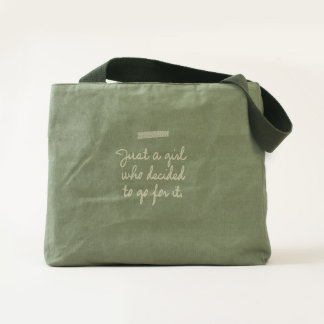Just a Girl Who Decided to Go For It Tote