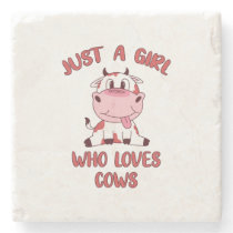 Just A Girl Who Loves Cows Stone Coaster
