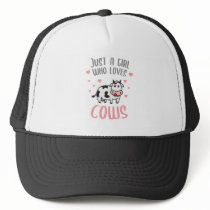Just a girl who loves cows trucker hat