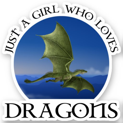 Just A Girl Who Loves Dragons Sticker