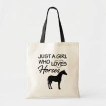 Just a girl who loves horses tote bag funny gift