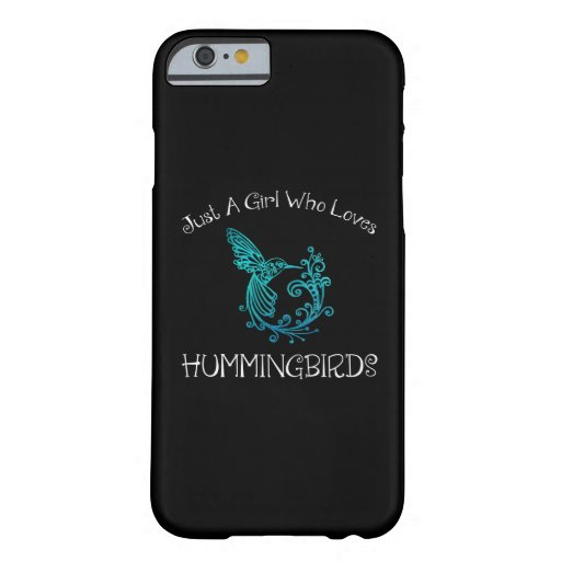 Just A Girl Who Loves Hummingbirds Barely There iPhone 6 Case